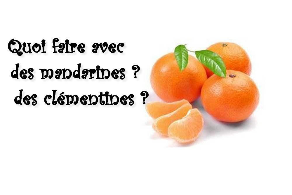 Quoi faire avec des mandarines et des clémentines