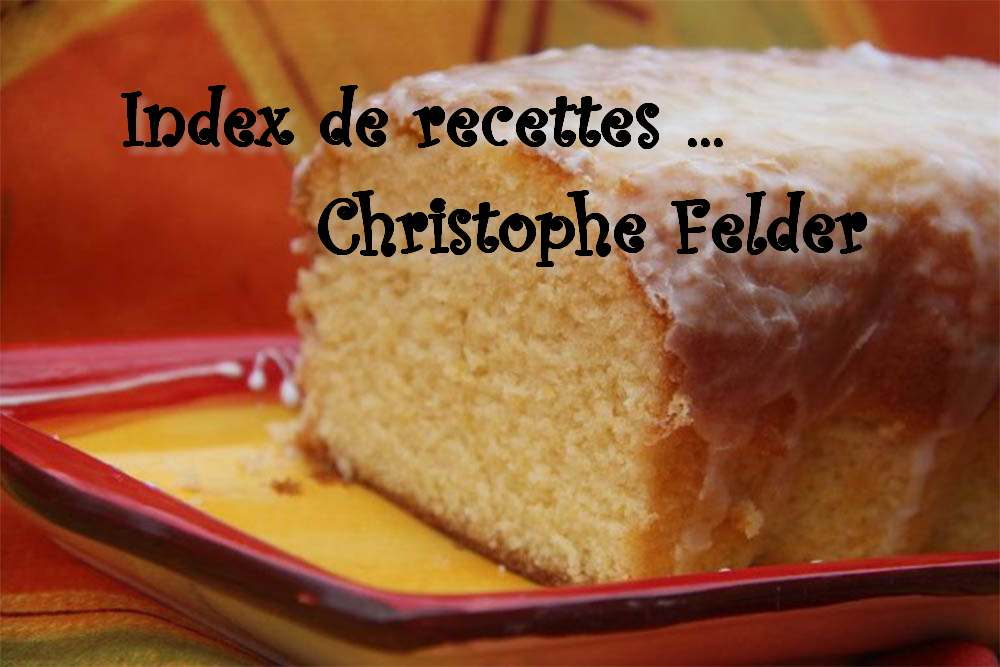 Récap des recettes de Christophe Felder