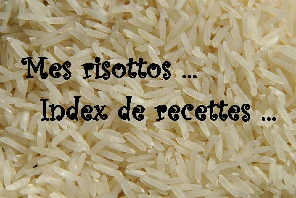 Mes risottos… (Index Recettes)