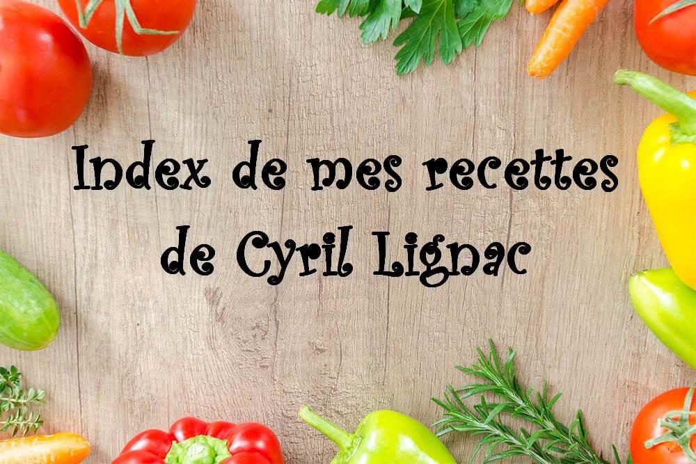 Index de mes recettes de Cyril Lignac