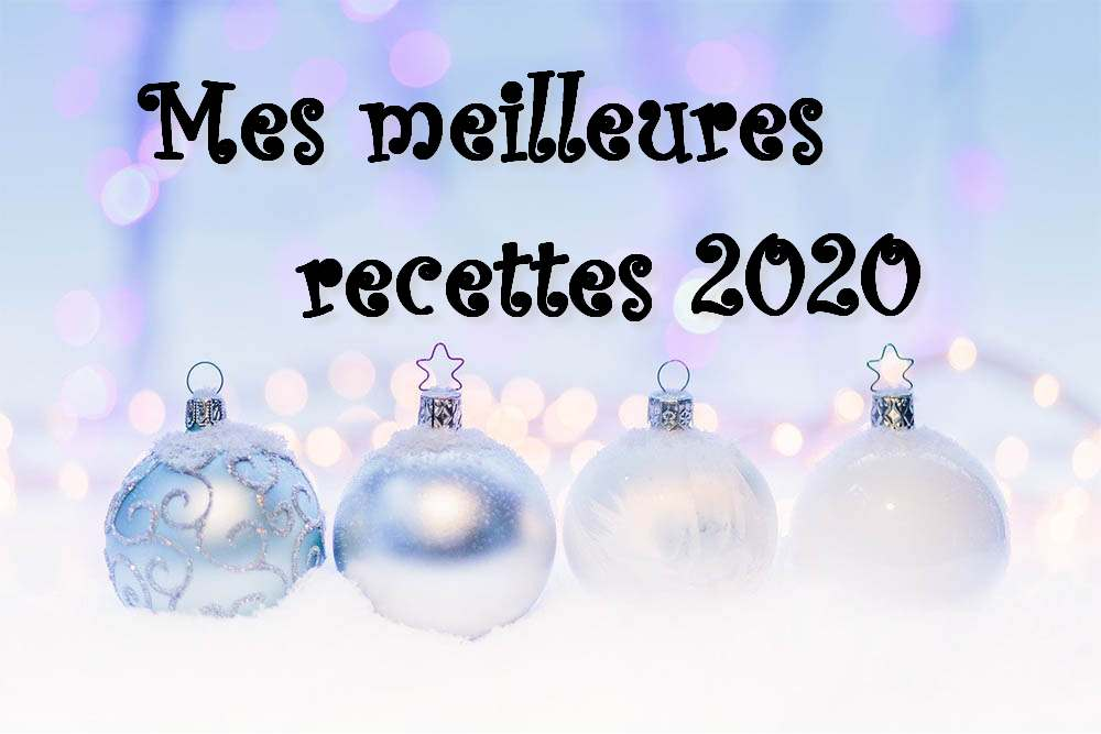 Mes meilleures recettes 2020 best of 2020